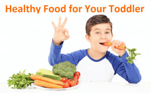 Healthy Food for Your Toddler